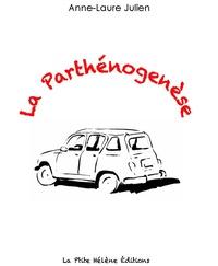 Anne-Laure Julien - La parthénogenèse.