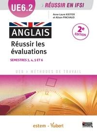 Anne-Laure Kieffer et Alison Pinchaud - Anglais UE 6.2 - Réussir les évaluations Semestres 3, 4, 5 et 6.