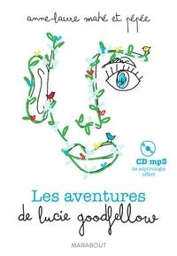 Anne-Laure Mahé et  Pépée - Les aventures de Lucie Goodfellow. 1 CD audio MP3