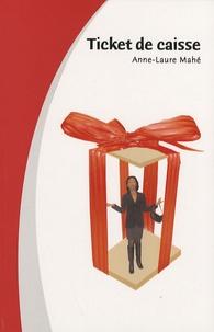 Anne-Laure Mahé - Ticket de caisse.
