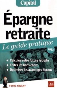 Epargne retraite, le guide pratique 2013.pdf