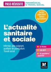 Anne-Laure Moignau et Valérie Villemagne - L'actualité sanitaire et sociale - Infirmier, aide-soignant, auxiliaire de puériculture, Travail social.