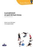 Anne-Laure Morigny et Christophe Keller - La prophylaxie en sport de haut niveau - Experiences de terrain.