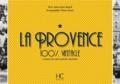 Anne-Laure Rauch et Olivier Bouze - La Provence 100 % vintage à travers la carte postale ancienne.
