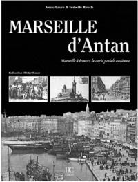 Anne-Laure Rauch et Isabelle Rauch - Marseille d'Antan - Marseille à travers la carte postale ancienne, Collection Olivier Bouze.