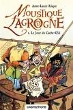 Anne-Laure Rique - Moustique Lagrogne Tome 1 : Le jour du Cache-Oeil.