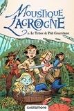 Anne-Laure Rique - Moustique Lagrogne Tome 2 : Le trésor de Phil Courtelame.