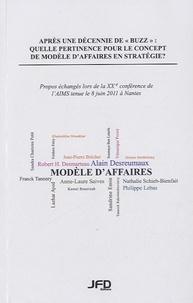 Anne-Laure Saives et Robert H. Desmarteau - Après une decennie de buzz : quelle pertinence pour le concept de modele d'affaires en stratégie ?.