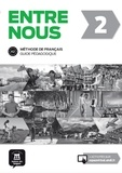 Anne-Laure Sarazin et Morgane Santamarianova - Entre nous 2 méthode de français - Guide pédagogique.