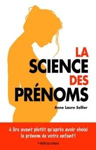 Télécharger les livres Google complets mac La science des prénoms PDB RTF ePub par Anne Laure Sellier in French