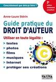 Anne-Laure Stérin - Guide pratique du droit d'auteur.