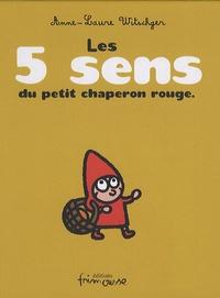 Anne-Laure Witschger - Les 5 sens du petit chaperon rouge.