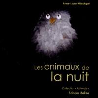 Anne-Laure Witschger - Les animaux de la nuit.