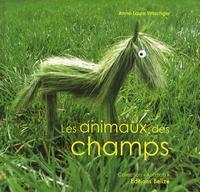 Anne-Laure Witschger - Les animaux des champs.