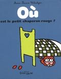 Anne-Laure Witschger - Où est le petit chaperon rouge ?.