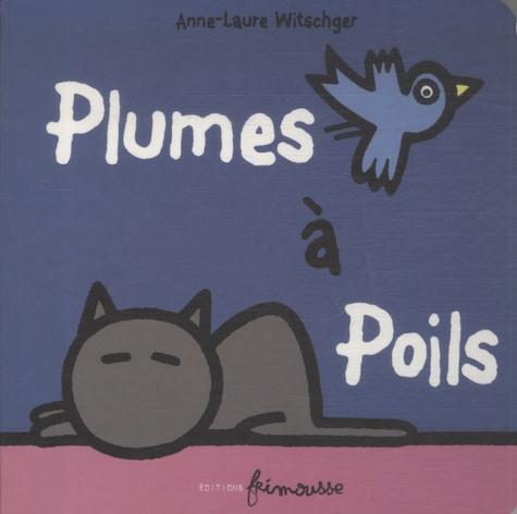 Anne-Laure Witschger - Plumes à poils.