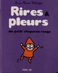 Anne-Laure Witschger - Rires & pleurs du petit chaperon rouge.