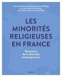 Anne-Laure Zwilling - Les minorités religieuses en France - Panorama de la diversité contemporaine.