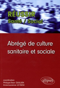 Anne-Laurence Le Faou et Pascal Le Rest - Abrégé de culture sanitaire et sociale.