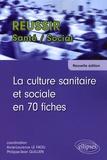 Anne-Laurence Le Faou et Philippe-Jean Quillien - La culture sanitaire et sociale en 70 fiches.