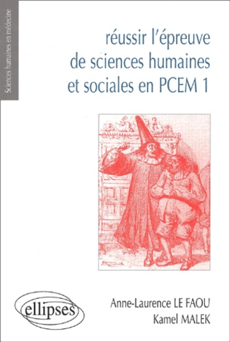 Anne-Laurence Le Faou et Kamel Malek - Réussir l'épreuve de sciences humaines et sociales en PCEM 1.