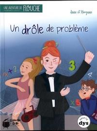 Anne Laurens et Morgane Brebion - Une aventure de Flouche Tome 2 : Un drôle de problème.