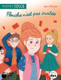 Anne Laurens et Morgane Brebion - Une aventure de Flouche Tome 3 : Flouche n'est pas invitée.
