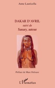 Anne Lauricella - Dakar d'Avril - Suivi de Sanary, autour.