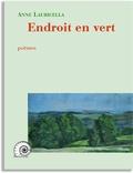 Anne Lauricella - Endroit en vert.