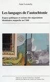 Anne Lavanchy - Les langages de l'autochtonie - Enjeux politiques et sociaux des négociations identitaires mapuche au Chili.