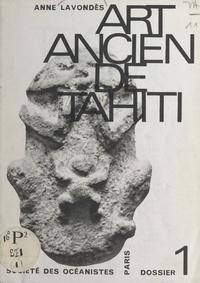 Anne Lavondès et  Société des océanistes - Art ancien de Tahiti.