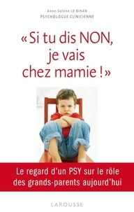 "Anne Le Bihan - ""Si tu dis NON, je vais chez mamie !""."