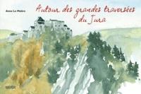 Autour des grandes traversées du Jura - Anne Le Maître pdf epub