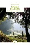 Anne Le Maître - Sagesse de l'herbe - Quatre leçons reçues des chemins.