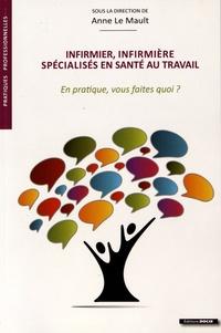 Anne Le Mault - Infirmier, infirmière spécialisés en santé au travail - En pratique, vous faites quoi ?.
