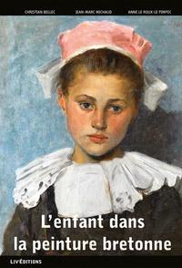 Anne Le Roux-Le Pimpec et Jean-Marc Michaud - L'enfant dans la peinture bretonne.