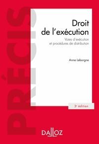 Anne Leborgne - Droit de l'exécution - Voies d'exécution et procédures de distribution.