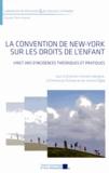 Anne Leborgne et Emmanuel Putman - La Convention de New York sur les droits de l'enfant - Vingt ans d'incidences théoriques et pratiques.