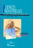 Anne Lecanu et Noël Millet - Sciences industrielles en classes préparatoires aux grandes écoles - MPSI-PCSI-PTSI, première année, première période.
