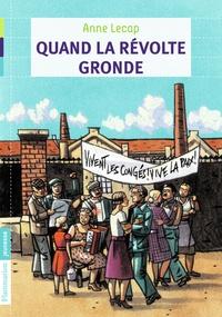 Anne Lecap - Quand la révolte gronde.