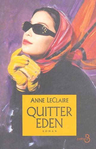Anne LeClaire - Quitter Eden.