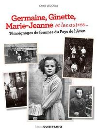 Histoiresdenlire.be Germaine, Ginette, Marie-Jeanne et les autres… - Témoignages de femmes du Pays de l'Aven Image