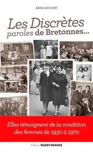 Téléchargements Epub pour ebooks Les discrètes paroles de Bretonnes...  - Elles témoignent de la condition des femmes de 1930 à 1970 en francais