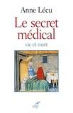 Anne Lécu et Anne Lécu - Le secret médical - Vie et mort.