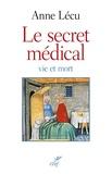 Anne Lécu - Le secret médical - Vie et mort.