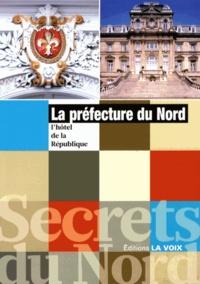 Anne Lefebvre et Olivier Liardet - La préfecture du Nord - L'hôtel de la République.