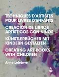 Anne Lefebvre - Techniques d'artistes pour livres d'enfants - Edition en français-anglais-allemand-espagnol.