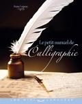 Anne Legeay - Le petit manuel de la calligraphie.