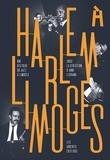 Anne Legrand - Harlem à Limoges - Une histoire du jazz à Limoges sous la direction d'Anne Legrand.