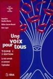 Anne Legré et Geneviève Heuillet-Martin - Une voix pour tous - Tome 1, La voix normale et comment l'optimaliser.